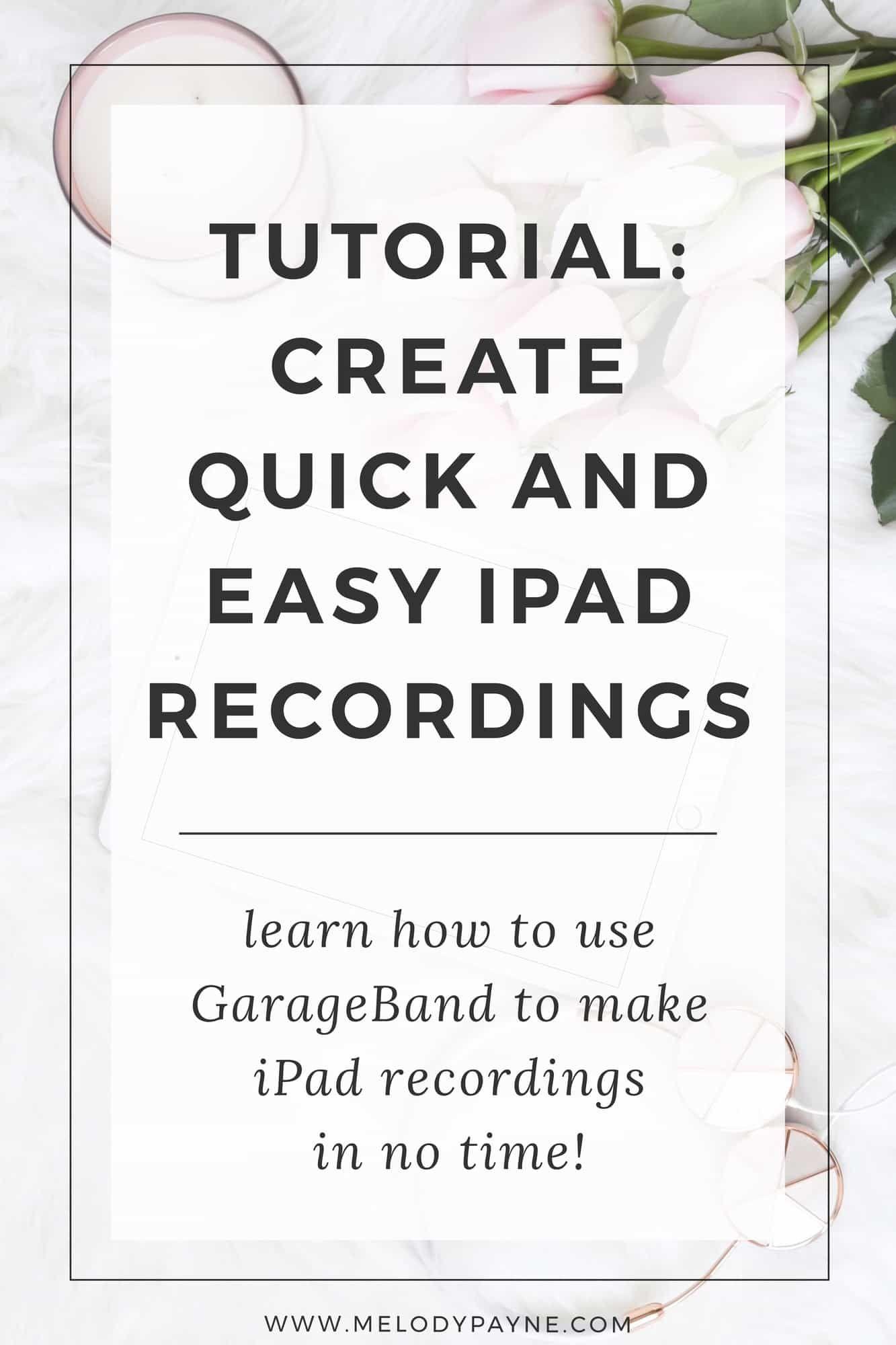 Garageband 101 how to create quick easy recordings on
