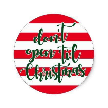 don\u0027t open \u0027til Christmas Classic Round Sticker - craft supplies diy