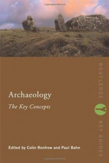 Archaeology  The Key Concepts (Routledge Key Guides), 978-0415317580, Colin Renfrew, Routledge; New edition edition