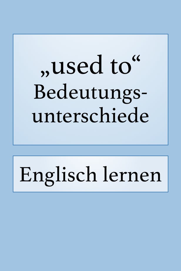 """used to"": Gebrauch"