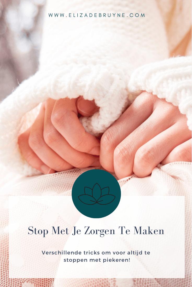 Stop Met Je Zorgen Te Maken Handige tips om minder te piekeren