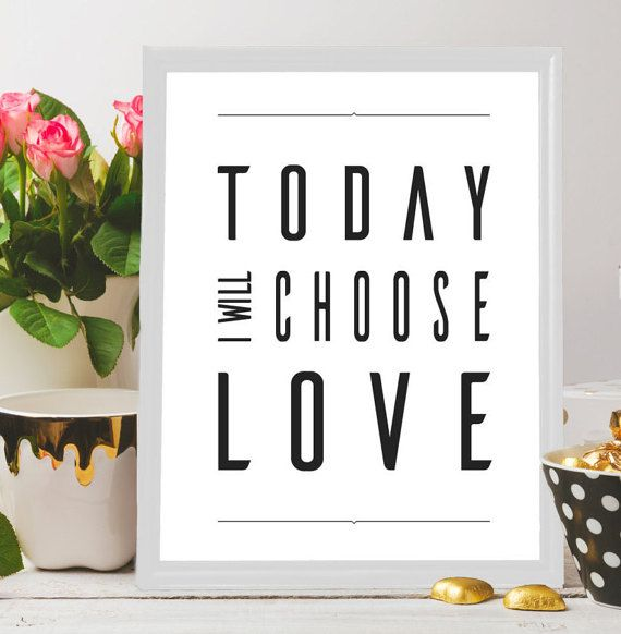 Today I will choose love, Inspirational quote, Love quote, Printable art, Minimalist decor, Home decor, Bedroom decor,instant download,print Very lovely and inspiring quote art printed in an elegant wall art thats perfect for homes, offices and even awesome gift idea!  #printableart #digitaldownload #wallart #homedecor #interiordecor #giftideas #giftsuk #etsyuk #etsylondon #uk #london