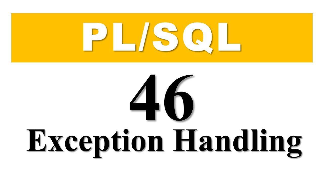 Pl Sql Tutorial 46 Introduction To Pl Sql Exception Handling In Oracle Sql Tutorial Pl Sql Oracle Database