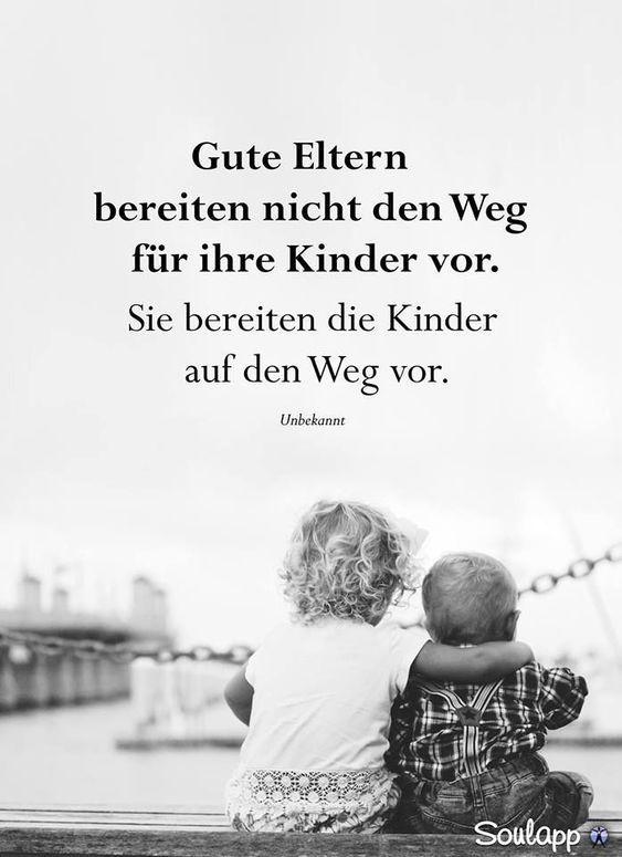 Gute Eltern bereiten nicht den Weg für ihr Kinder vor. Sie bereiten die Kinder auf den Wg vor. #sprüche #gedanken #inspiration #motivation #leben #menschen #soul #seele #spirit #sinn #welt #kinder #weg #vorbereiten
