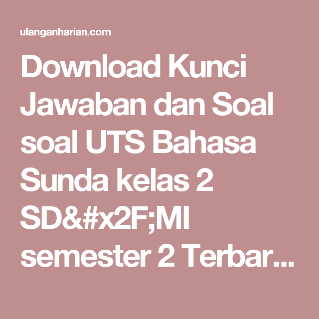 Kunci Jawaban Pangrumat Basa Sunda Kelas 2 File Guru Sd Smp Sma