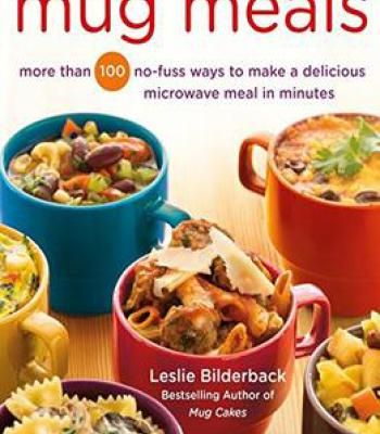 Mug meals more than 100 no fuss ways to make a delicious microwave food forumfinder Image collections
