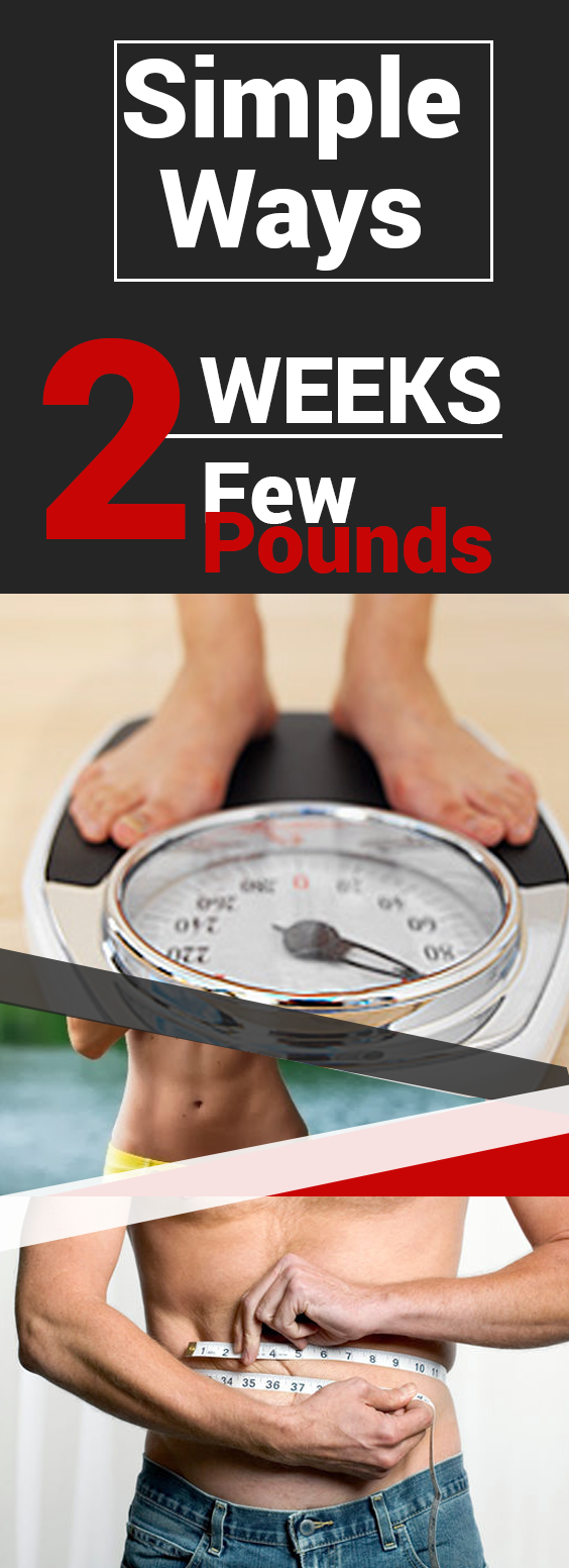 13Simple Ways toLose aFew Pounds in2Weeks