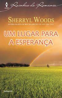 Um Lugar Para A Esperança - Sherryl Woods - Rainhas Do