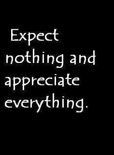 Expect Nothing And