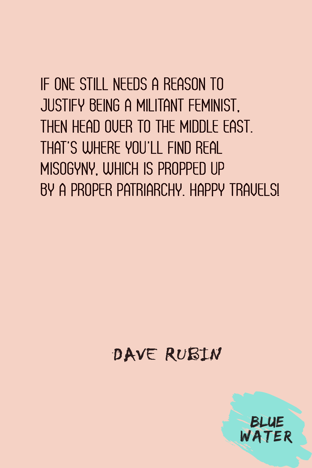 100 Women Empowerment And Feminism Quotes Dave Rubin In 2021 Feminism Quotes Sarcastic Quotes Funny Feminist Quotes Funny
