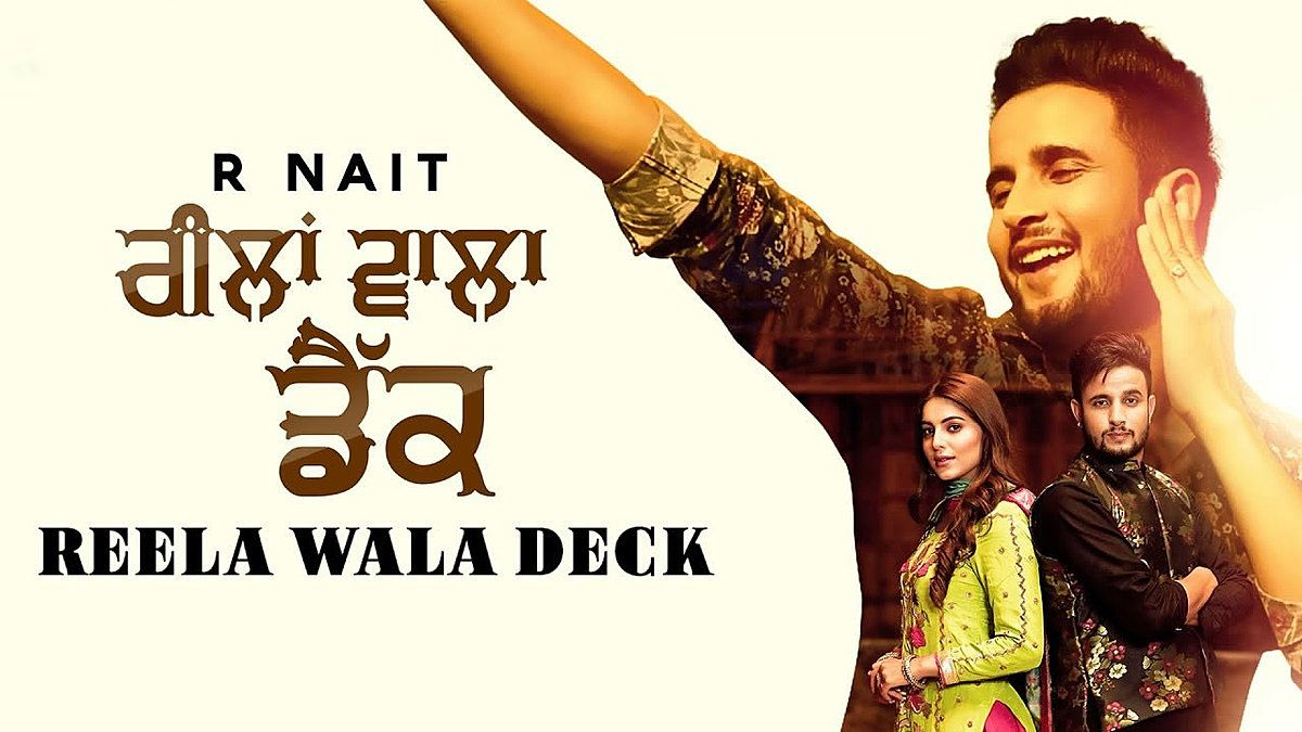 Reela Wala Deck Lyrics R Nait Labh Heera Songs Love Songs Lyrics Dj Remix Songs