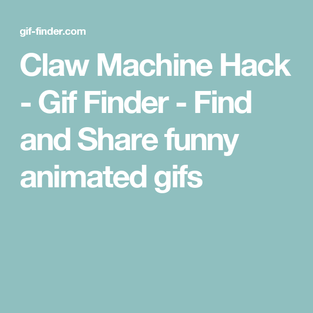 Claw Machine Hack Gif Finder Find And Share Funny Animated Gifs