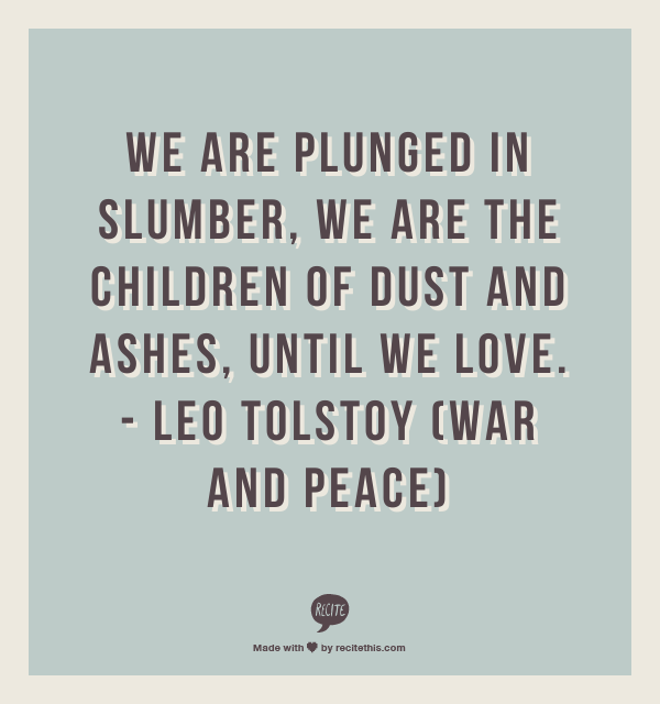 War And Peace Leo Tolstoy Sunshine Quotes Cool Words Crush Quotes
