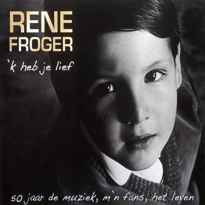 rene froger 50 jaar Rene Froger   50 jaar de muziek, m'n fans, het leven   Band/Singer  rene froger 50 jaar