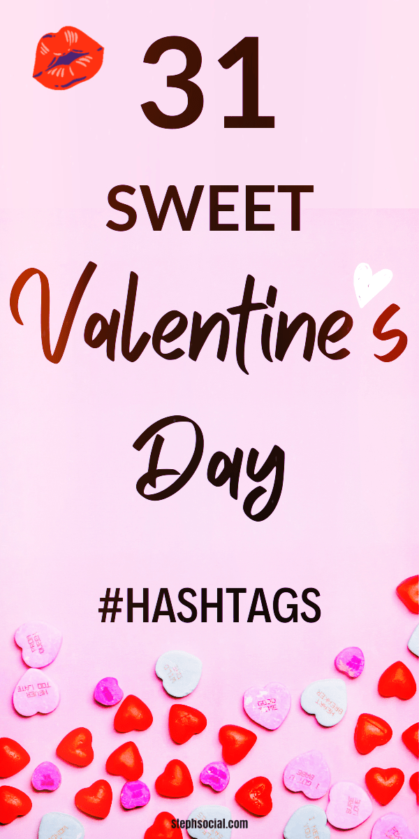 31 Cute Valentine S Day Hashtags Stephsocial Share The Love Valentine S Day Captions Valentines Day Post Love You Cute