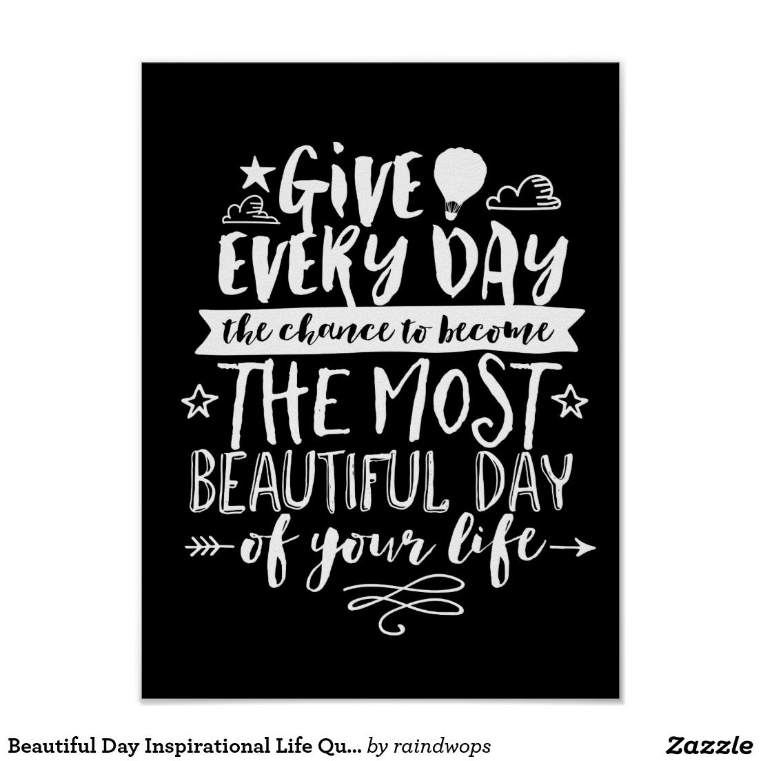 Life Quotes Posters Beautiful Day Inspirational Life Quote Poster  Beautiful Posters