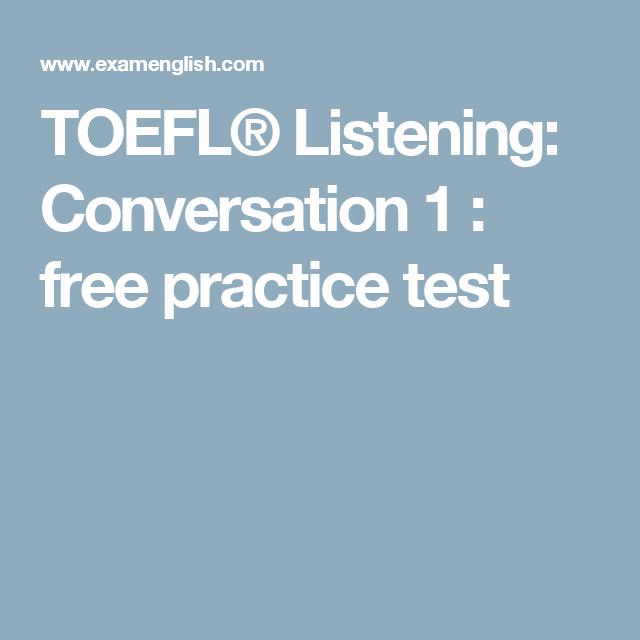 toefl listening conversation 1 free practice test 2017 s3