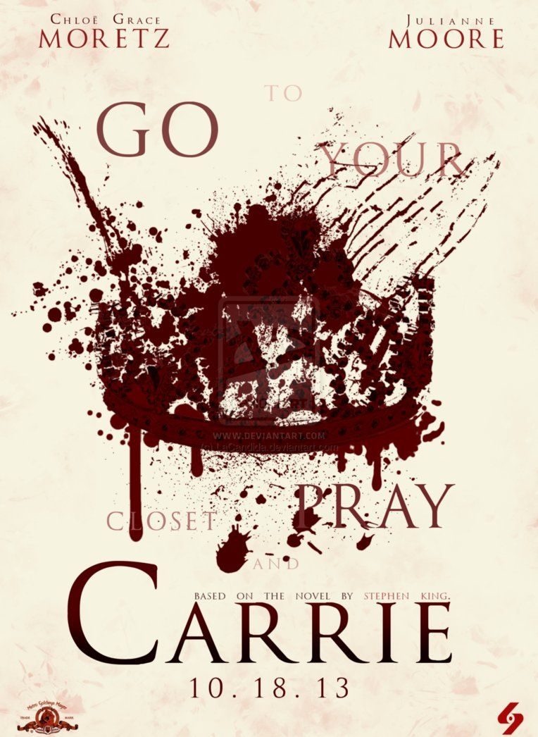 Carrie 2013 Poster By Lacandida On Deviantart Carrie Movie Stephen King Movies Movie Poster Art