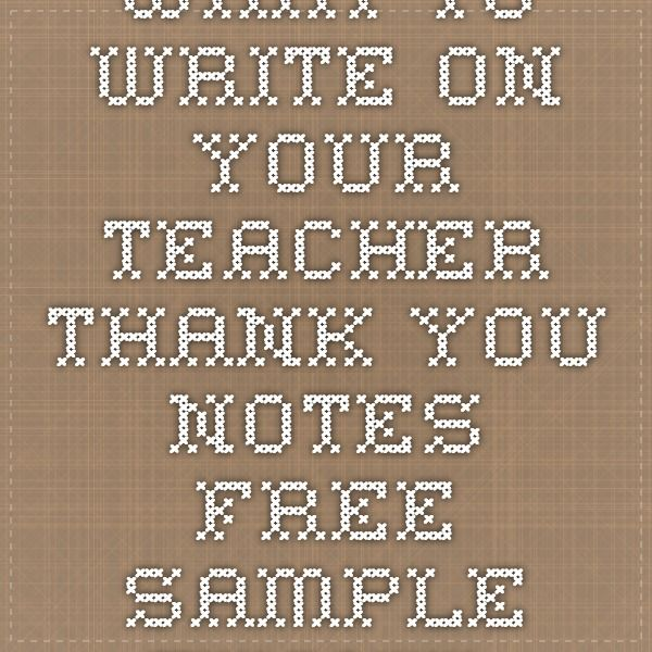 What to write on your teacher thank you notes FREE sample thank - sample notes