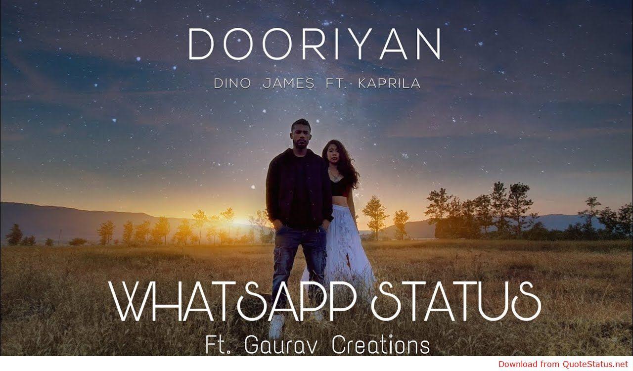 Dooriyan Dino James Kaprila Song Download Video Status Mp4mp3