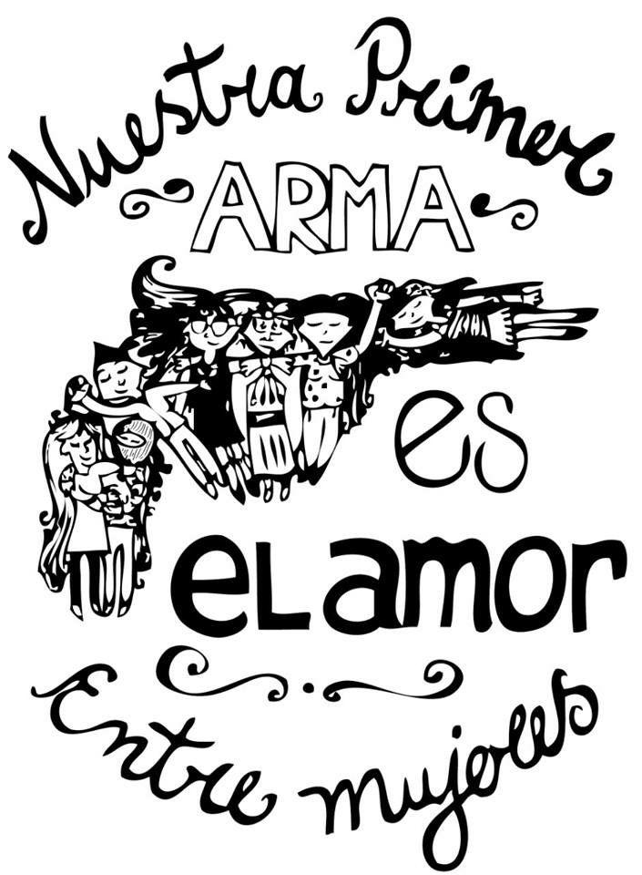 Nuestra Primer Arma Es El Amor Frases Feministas Pinterest