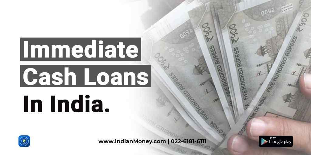 Immediate Cash Loans In India Cash Loans Loan Personal Loans