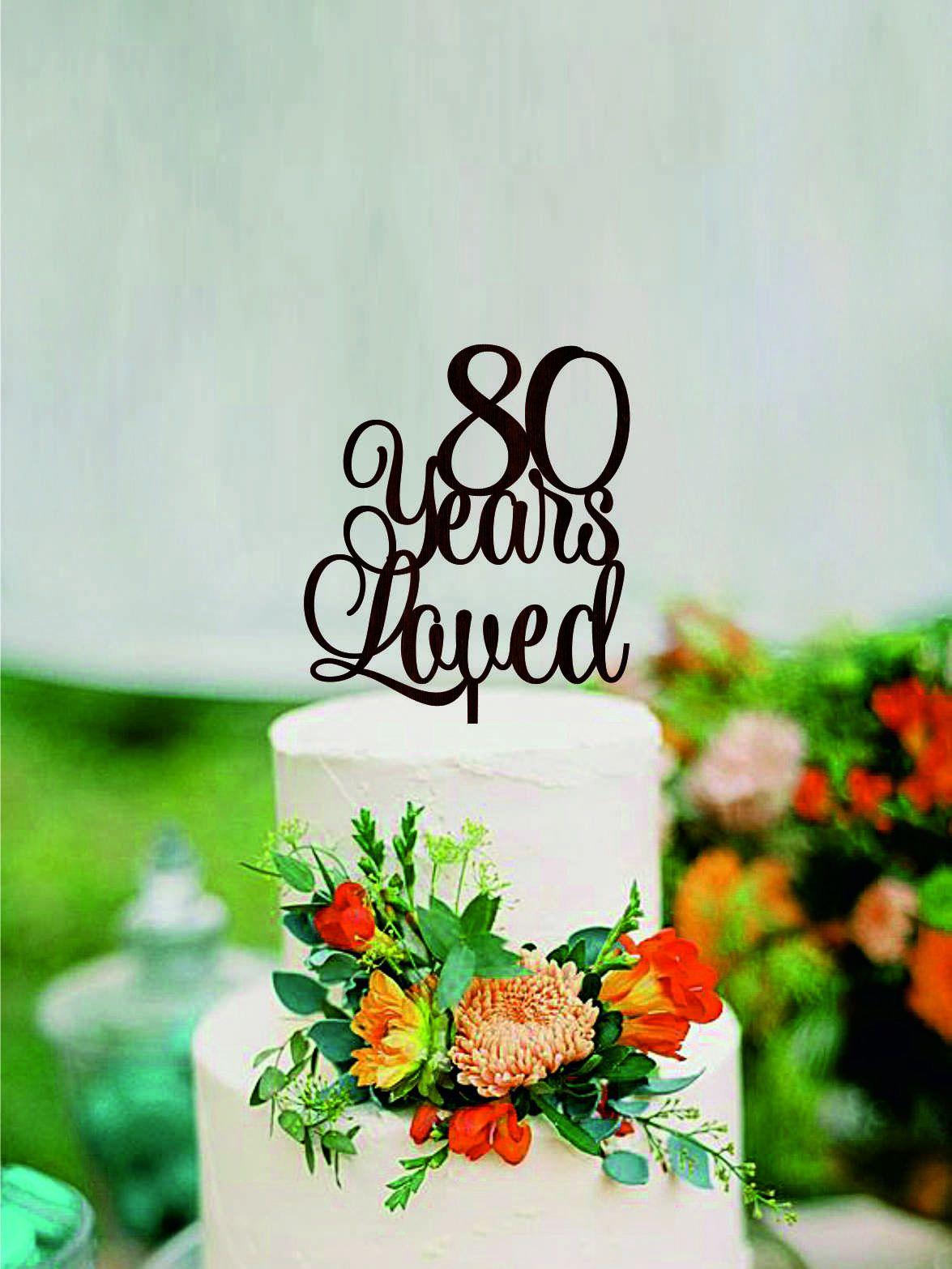 80 Years Loved Happy 80th Birthday Cake Topper Anniversary Cake