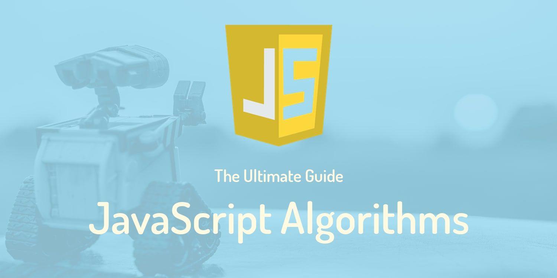 The Ultimate Guide To Javascript Algorithms Courses Algorithm Javascript Regular Expression