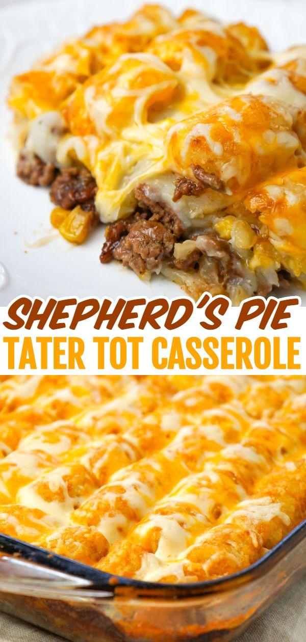 Shepherd S Pie Tater Tot Casserole In 2020 Mexican Food Recipes Easy Easy Casserole Recipes Recipes