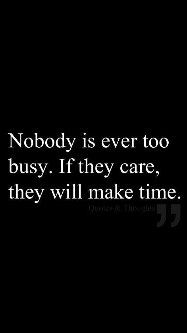 Never Too Busy Quotes And Sayings Quotes Life Quotes Words