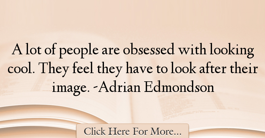 Adrian Edmondson Quotes About Cool - 10638