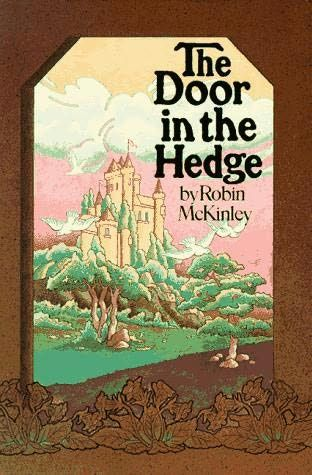 The Door In The Hedge 4 Fairytales By Robin Mckinley The Lost