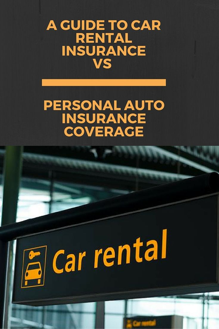 A Guide To Car Rental Insurance vs. Personal Auto ...