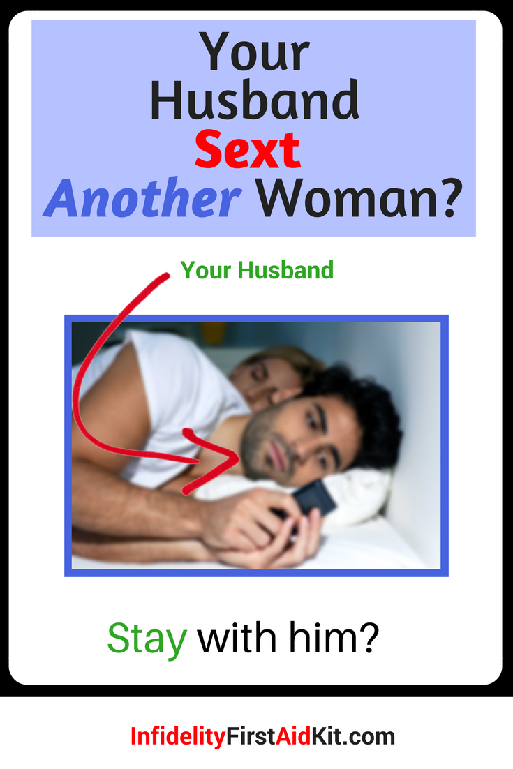 Husband Sexting Another Woman. Stay with him? - Infidelity First Aid Kit