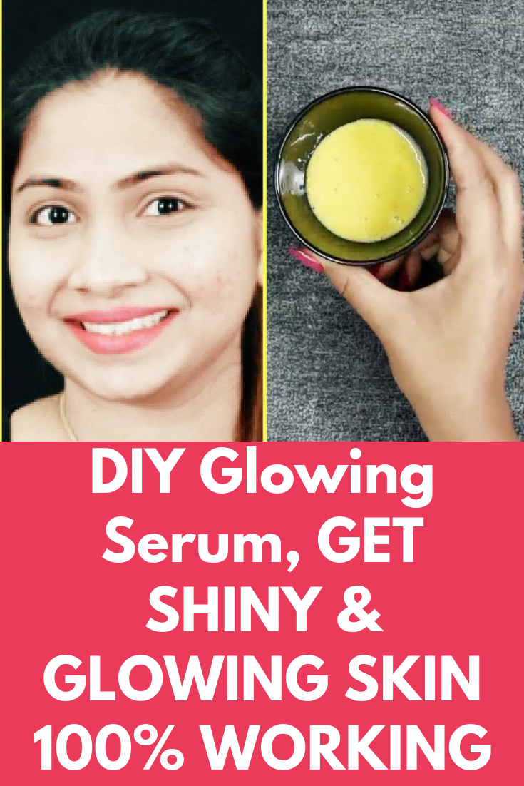 Excellent Glow Serum For Instant Glowing Skin Diy Get Shiny 100 Working Today I Will Share Special Homemade To Fair And In Just 15 Days