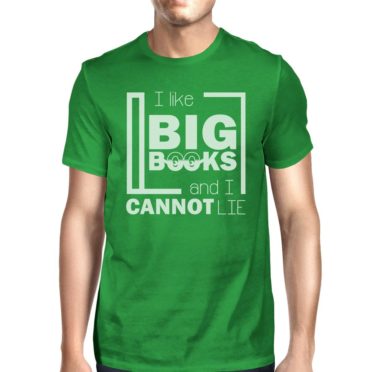 I Like Big Books Cannot Lie Mens Green Shirt