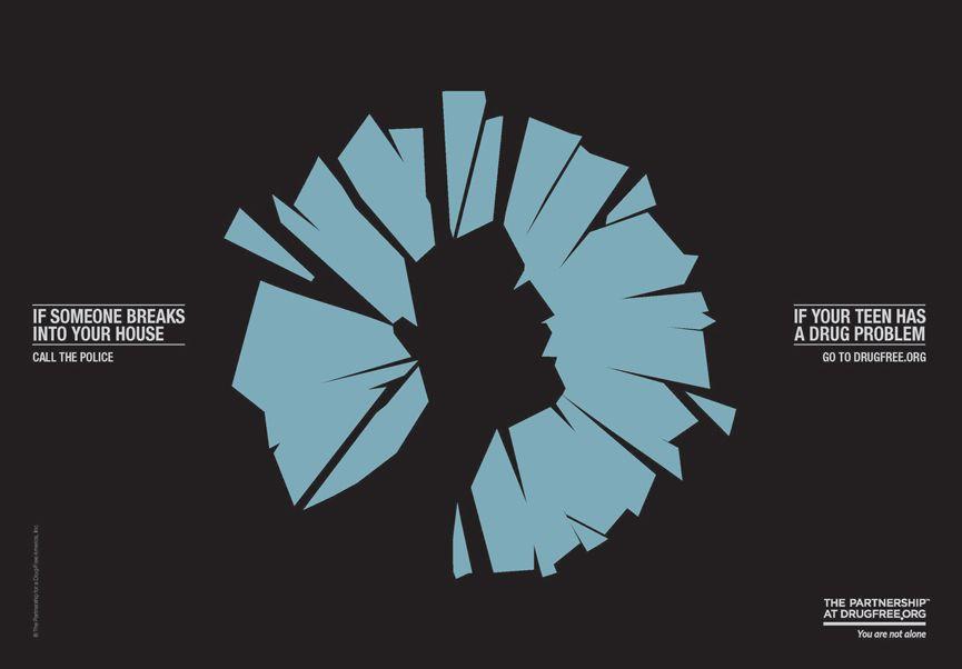 Drugfree.org. Leo Burnett, EE.UU. Un cartel de la agencia Leo Burnett de Nueva York para Drugfree.org, una organización que lucha contra el abuso del alcohol y las drogas. Segundo semestre del 2012.