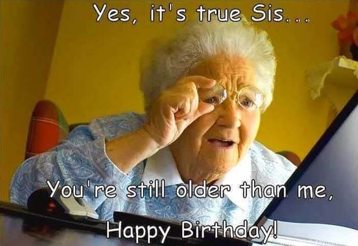 50 Funniest Happy Birthday Sister Meme Birthday Meme Happy Birthday Sister Funny Happy Birthday Wishes Sister Funny Happy Birthday Wishes