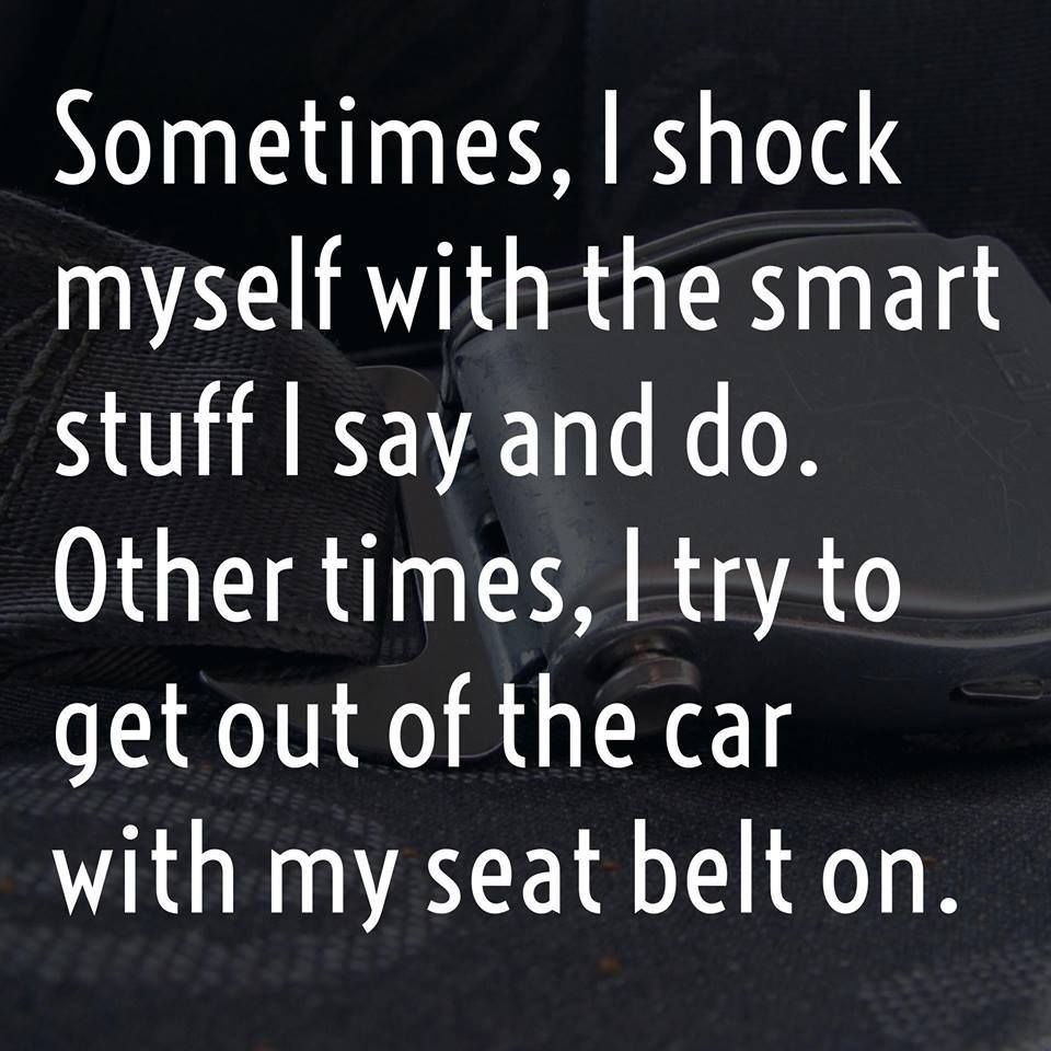 Sometimes I Shock Myself Funny Quotes Funny Words Words