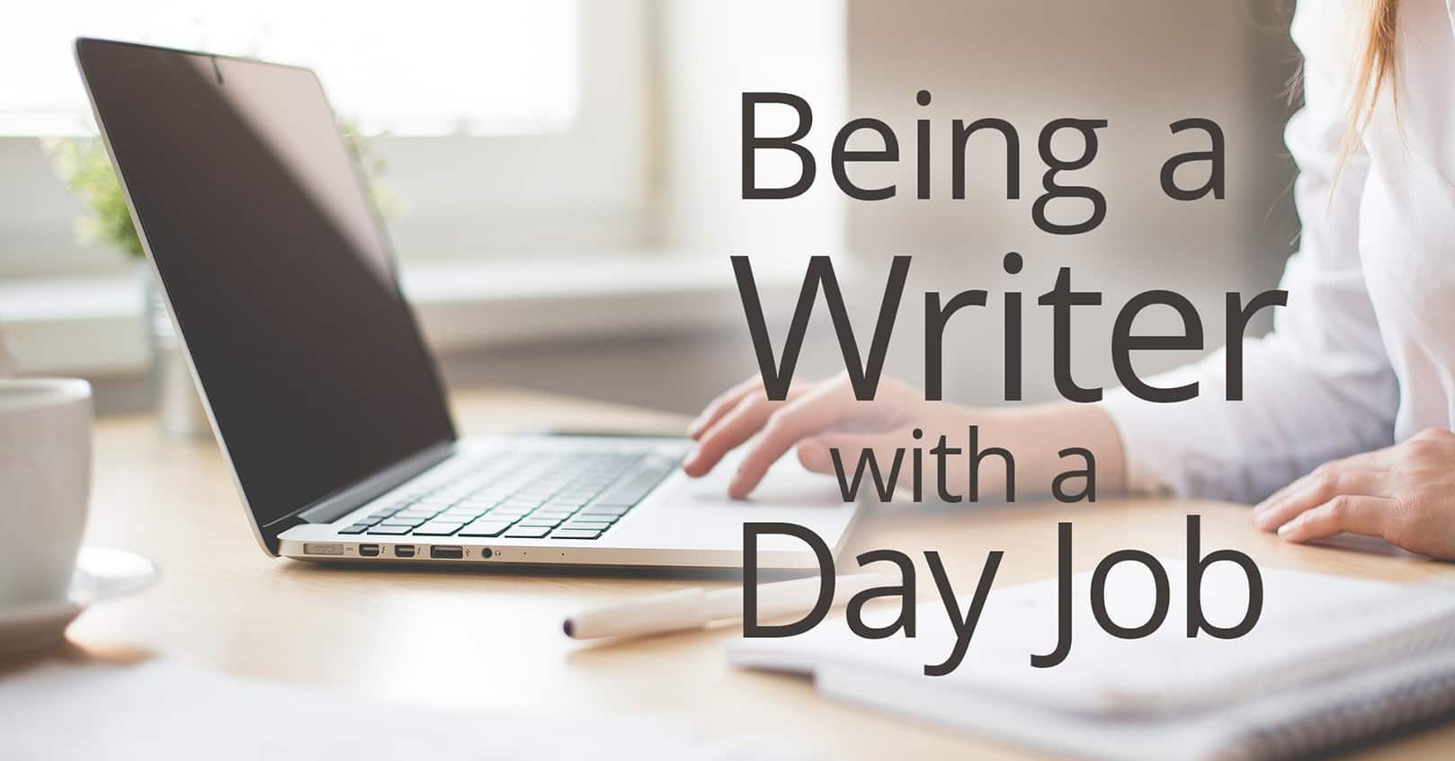 Being a Writer with a Day Job Book of job, Author