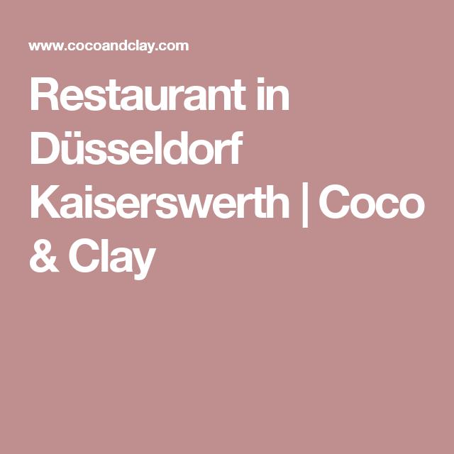 Restaurant Düsseldorf Kaiserswerth restaurant in düsseldorf kaiserswerth coco clay düsseldorf und
