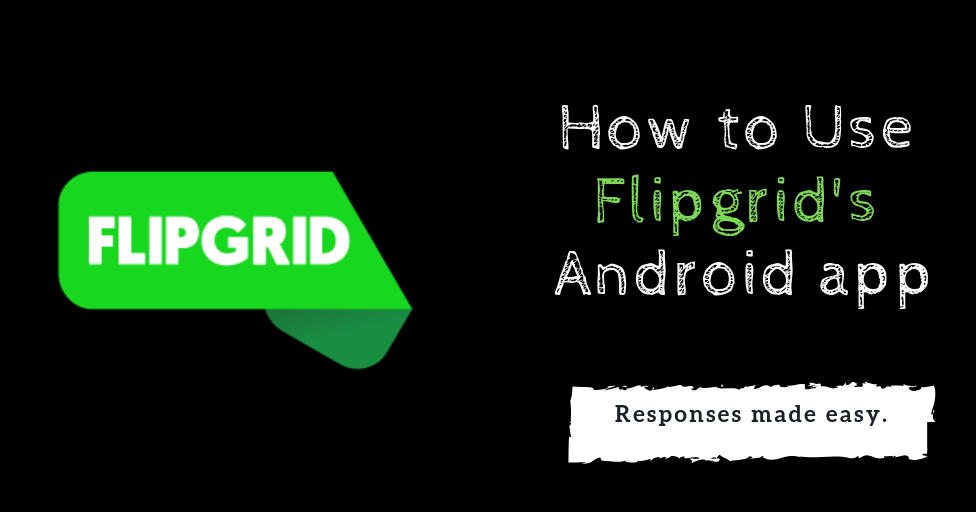 How to Use Flipgrid's Android App (With images) Tablet