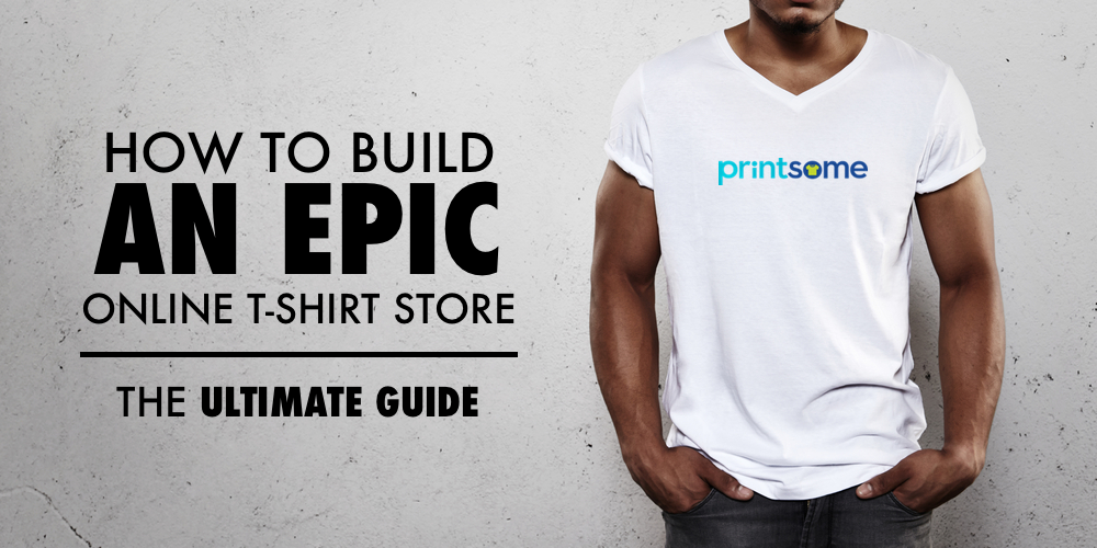 THE GUIDE: How to properly build an online t-shirt store | Shirts ...