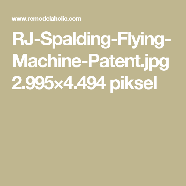 RJ-Spalding-Flying-Machine-Patent.jpg 2.995×4.494 piksel