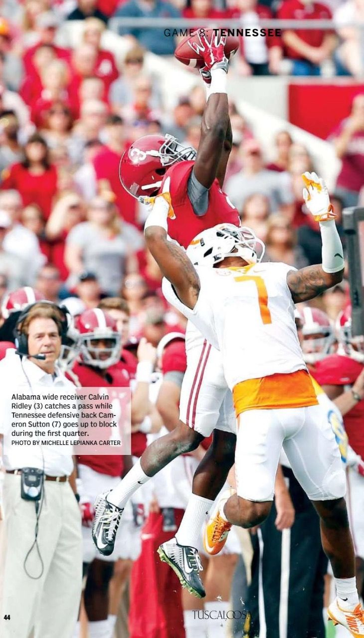 Calvin Ridley With An Amazing Catch Vs Tennessee Bama 19 Vols 14 From The Tuscaloosa Magazine Special Edition 201 Alabama Crimson Tide Bama Football Alabama