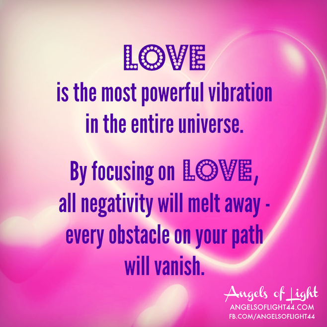 100 Powerful Messages Of Love: LOVE Is The Most Powerful Vibration In The Entire Universe
