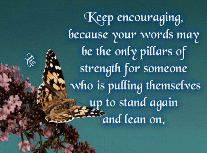 Keep encouraging..