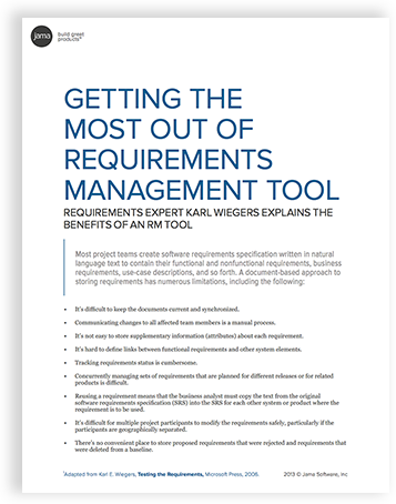 WHITE PAPER DOWNLOAD Learn the 6 Benefits of Requirements Management A preview of what's inside: SOME REQUIREMENTS MANAGEMENT TOOL CAPABILITIES Commercial requirements management tools let you define different requirement types (sometimes calledclasses), such as business requirements, use cases, functional requirements, hardware requirements, and constraints. This lets you differentiate individual objects that you want to treat as requirements from other useful information contained in the…