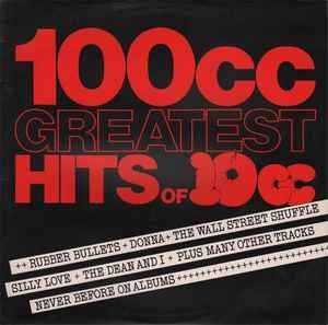 10cc 100cc Greatest Hits Of 10cc Greatest Hits Silly Love Greats