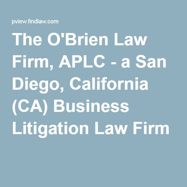 The O'Brien Law Firm, APLC - a San Diego, California (CA) Business Litigation Law Firm